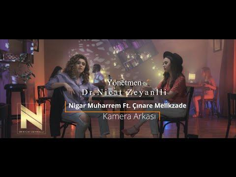 Seviyor Sandım - Nigar Muharrem Ft. Çınare Melikzade (KAMERA ARKASI)