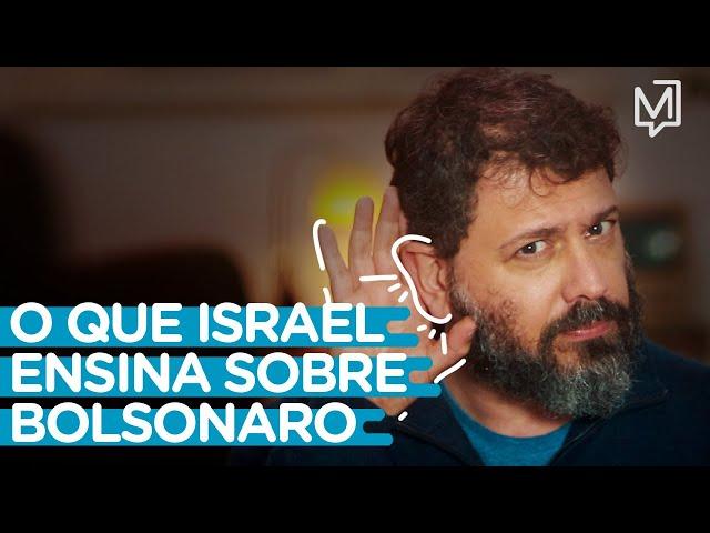 Israel ensina sobre Bolsonaro I Ponto de Partida