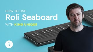 How To Use Roli Seaboard Block With King Unique