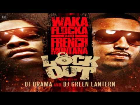 Waka Flocka & French Montana - Lock Out [FULL MIXTAPE + DOWNLOAD LINK] [2011]