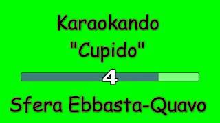 Karaoke Italiano - Cupido - Sfera Ebbasta-Quavo ( Testo )