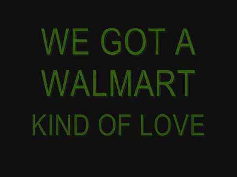 THE WALMART SONG LYRICS   DON WALKER