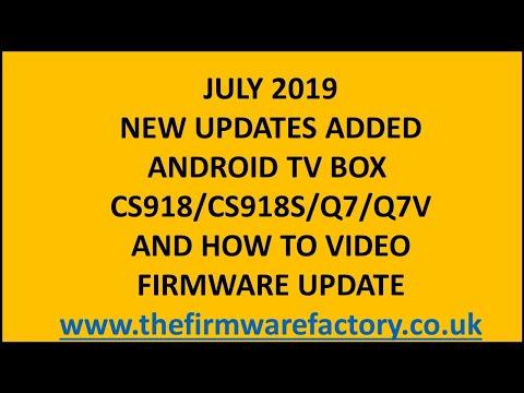 CS918 Q7 Q7V,CS918S  FIRMWARE UPDATE FIX  VERSION ANDROID TV BOX LATEST DOWNLOAD FIRMWARE  KODI 17.4