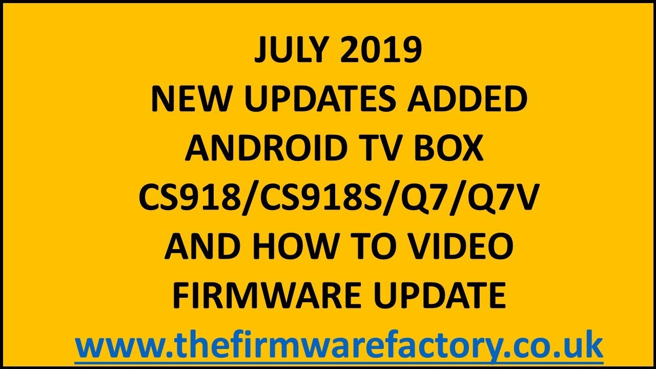 CS918 Q7 Q7V,CS918S FIRMWARE UPDATE FIX VERSION ANDROID TV BOX LATEST  DOWNLOAD FIRMWARE KODI 17 6
