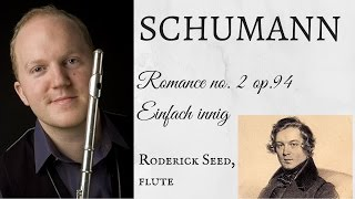 Robert Schumann  - Romance no.2 for flute and piano - by Roderick Seed