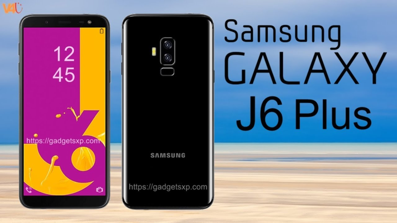 Samsung Galaxy J6 Plus First Look Release Date Price