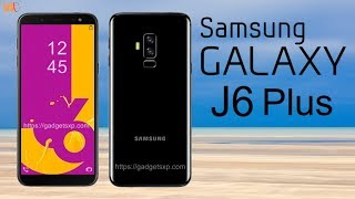Samsung Galaxy J6 Plus First Look, Release Date, Price, Specifications, Camera, Features, Launch