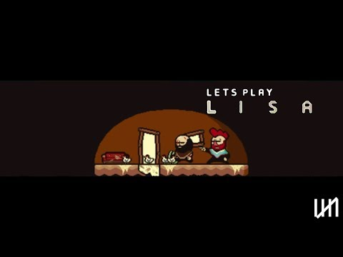 Let's Play LISA: THE PAINFUL RPG - Part Five - Fuss and Fire