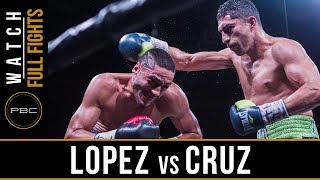 Lopez vs Cruz FULL FIGHT: April 28, 2018 - PBC on FOX