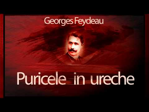 Puricele in ureche - Georges Feydeau