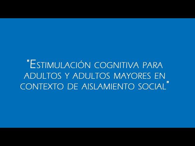 [ En tiempos de COVID- 19 ] Estimulación cognitiva en adultos y adultos mayores I PARTE
