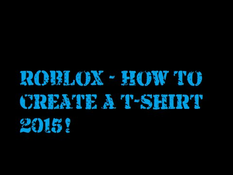 Roblox how to create a t shirt 2015 im back youtube for How to copyright at shirt design