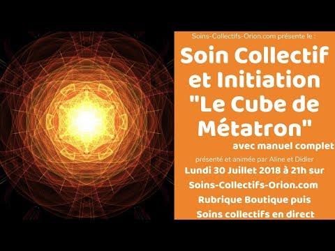 [BANDE ANNONCE] Soin Collectif + Initiation Le Cube de Métatron le 30/07/2018 à 21h