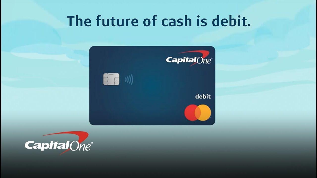 Capital One's Safe & Convenient Debit Cards Capital One