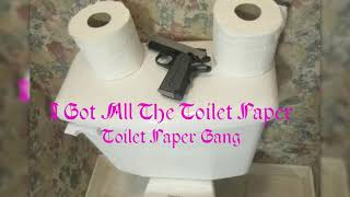 I Got All The Toilet Paper - (TPG) Cage - Produced by JCM