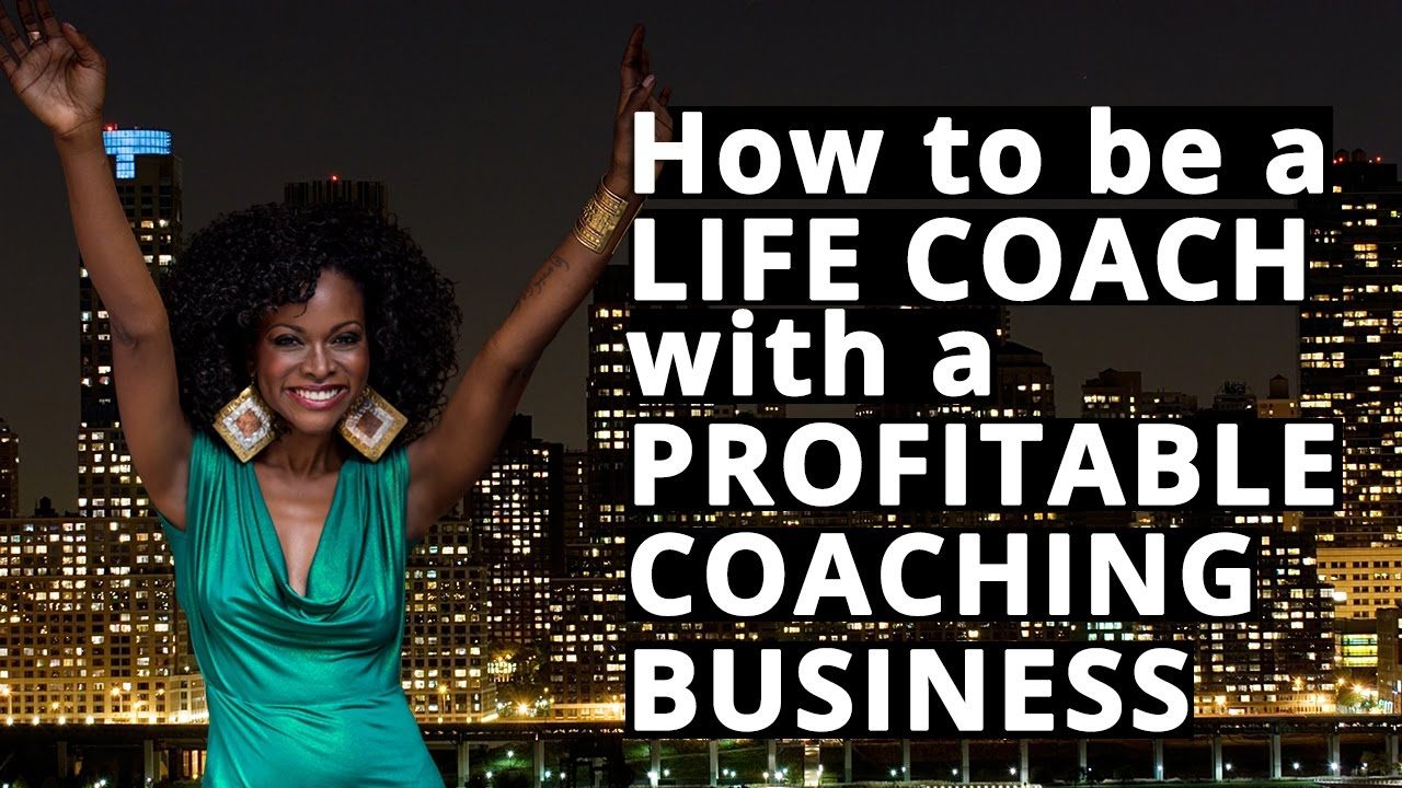 How To Become A Life Coach Start Profitable Coaching Business From Scratch