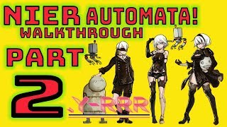 LETS PLAY NIER AUTOMATA FOR THE FIRST TIME IN 2018! PART 2 Walkthrough