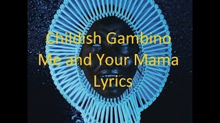 Childish Gambino Me and Your Mama - Lyrics.mp3
