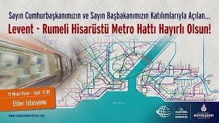 M6 Levent Hisarüstü Metro Hattı Açılıyor