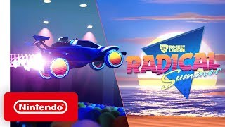 Rocket League - Radical Summer Announcement Trailer - Nintendo Switch