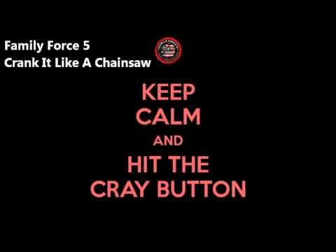Crank It Like A Chainsaw - Family Force 5 HQ (Lyrics in Dsc.)