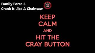 Crank It Like A Chainsaw - Family Force 5 HQ (Lyrics in Dsc.)