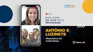 LIVE APMT com Antônio Xavier e Luzinete   Missionários em Guiné-Bissau