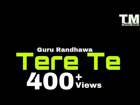 TM : Tere Te Lyrics Video | Guru Randhawa , Ft.Ikka | #technomusic7