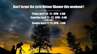 The Lyrid Meteor Shower April  21- 22... Tonight is the peak of the shower!!!