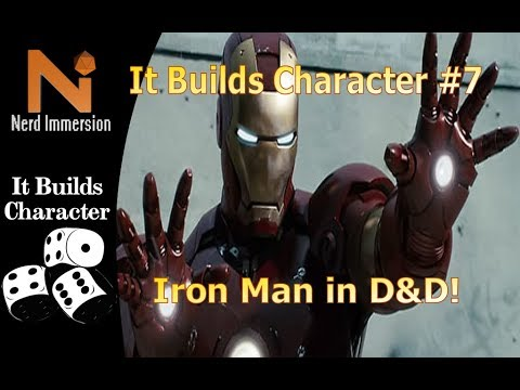 It Builds Character #7 - Iron Man in D&D! | Nerd Immersion