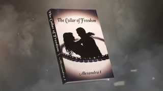 THE COLLAR OF FREEDOM, by Alexandra I - BOOK TRAILER