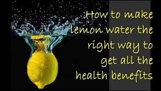 How to make lemon water the right way to get all the health benefits