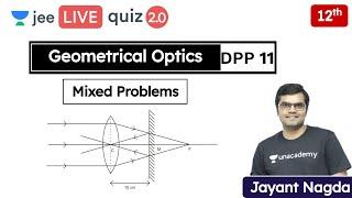 JEE: Geometrical Optics DPP 11 | Mixed Problems | Class 12 | Unacademy JEE |  Physics | Jayant Nagda
