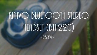 Video (NEW!) Review: Kinivo Bluetooth Stereo Headset (BTH220) (HD) | GeekHelpingHand download MP3, 3GP, MP4, WEBM, AVI, FLV Juli 2018