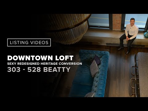 SEXY REDESIGNED MODERN LOFT DOWNTOWN FOR SALE! 528 BEATTY STREET VANCOUVER | $1,575,000