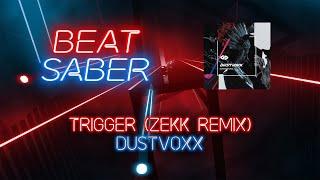Beat Saber KLKK Dustvoxx TRiGGER Zekk Remix Expert 3 81 7