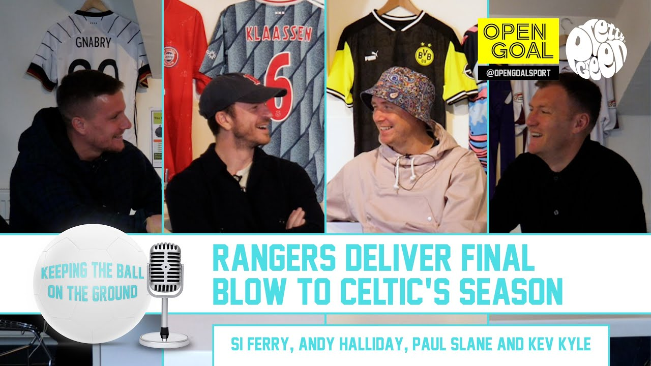 RANGERS DELIVER FINAL BLOW TO CELTIC'S SEASON | Keeping The Ball On The Ground
