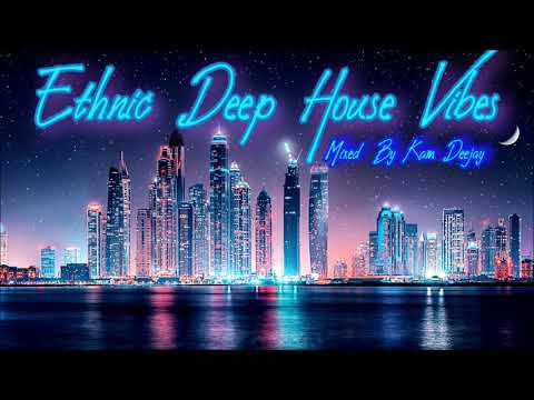 Discothèque Ethnic Deep House Vibes ~ Mix 14 _ 2019 By Kam Deejay