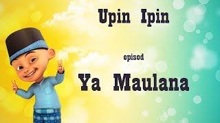 Download Shalawat Merdu Ya Maulana versi Upin Ipin