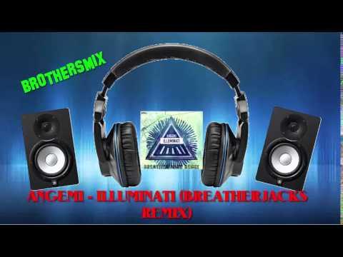 Angemi - Illuminati (Breatherjacks Remix) - BROTHERSMIX