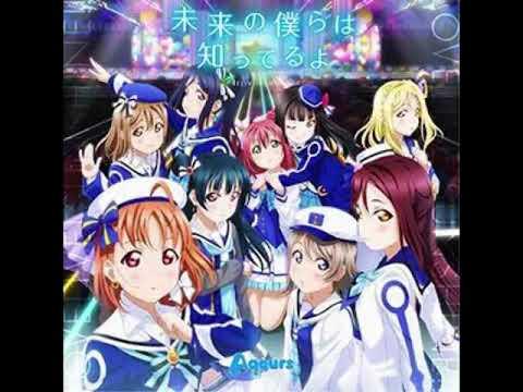 Love Live! Sunshine!! OP 2 FULL - Mirai no Bokura wa Shitteru Yo
