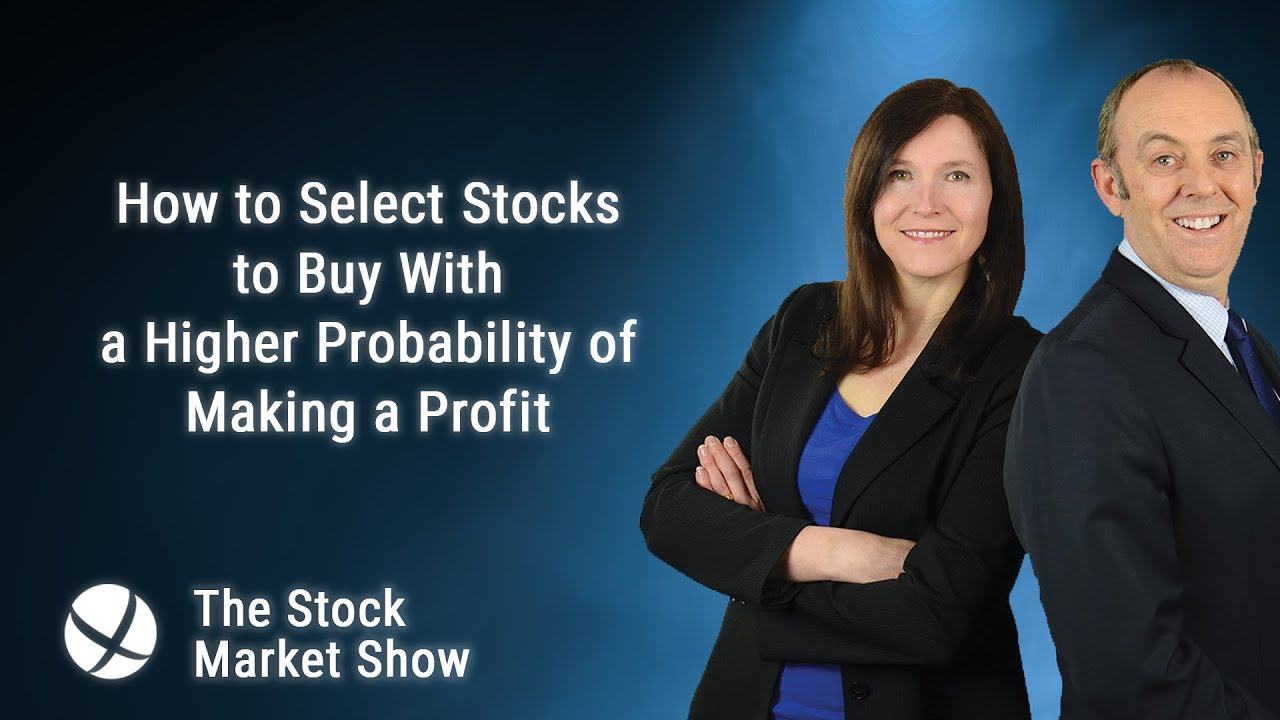 How to Select Stocks to Buy With a Higher Probability of Making a Profit