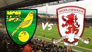 Norwich City vs Middlesbrough 3rd February 2018 (MATCH DAY VLOG)
