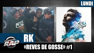 "Planète Rap - RK ""Rêves de gosse"" #Lundi"