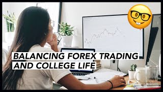 How To Balance Forex Trading with College or Full Time Job