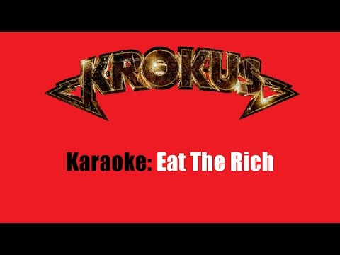 Karaoke: Krokus / Eat The Rich