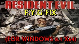 Resident Evil PC Fix For Win 8.1 / 8 / 7 / Vista (x64 / x86)