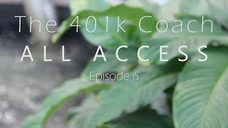The 401k Coach All Access | Ep. 6 - What's Next?