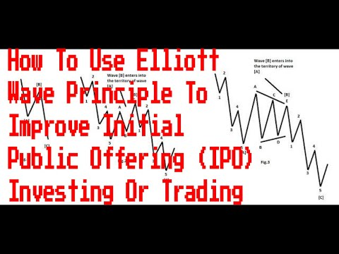 How To Use Elliott Wave Principle To Improve Initial Public Offering (IPO) Investing Or Trading