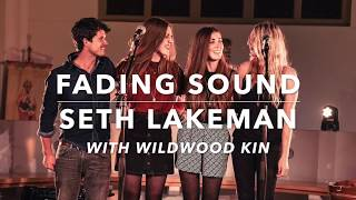 Fading Sound (Seth Lakeman with Wildwood Kin)